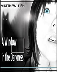 A Window in the Darkness