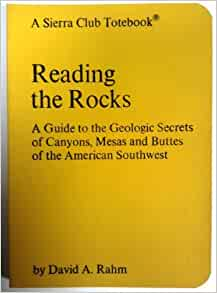 Reading the rocks: A guide to the geologic secrets of canyons, mesas