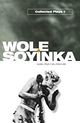 Collected Plays: Volume 1: A Dance of the Forests; The Swamp Dwellers; The Strong Breed; The Road; The Bacchae of Euripides: Vol 1 (V. 1: A Galaxy Book) by Soyinka, Wole (1973) Paperback