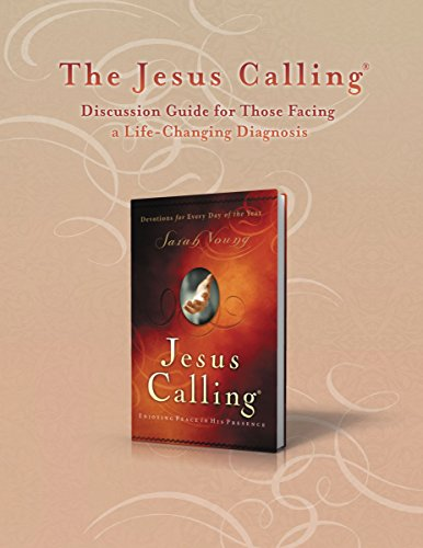 The Jesus Calling Discussion Guide for Those Facing a Life-Changing Diagnosis