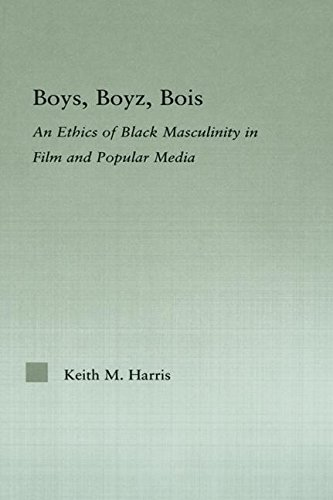 Boys, Boyz, Bois: An Ethics of Black Masculinity in Film and Popular Media (Studies in African American History and Culture)