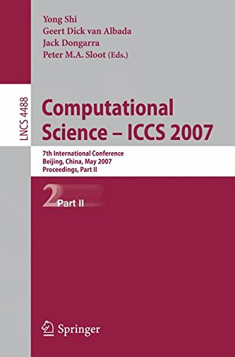 Computational Science - ICCS 2007: 7th International Conference, Beijing China, May 27-30, 2007, Proceedings, Part II (Lecture Notes in Computer Science) by Springer