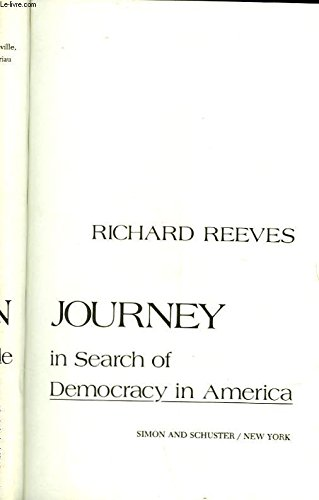 American Journey: Traveling With Tocqueville in Search of Democracy in America