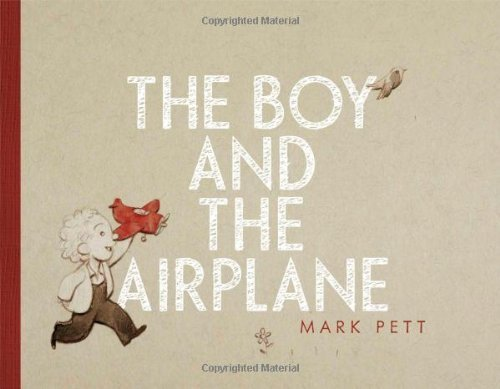 The Boy and the Airplane by Mark Pett (2013-04-02)