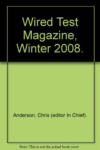 (Wired Test Magazine, Winter 2008.)