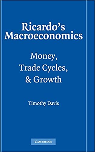 the macroeconomic perspectives of david ricardo karl Describe the macroeconomic worldview of david ricardo, karl marx, and john stuart mill david ricardo was a classical economist who lived from 1772 to 1823 in his professional life he the principal which is arguably the most important and enduring contribution that david ricardo ever.