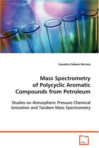Mass Spectrometry of Polycyclic Aromatic Compounds from Petroleum: Studies on Atmospheric Pressure Chemical Ionization a