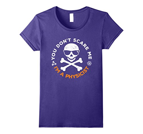 Womens You Don't Scare Me Physicist Halloween Costume Shirt Medium Purple