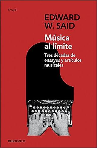 msica al lmite music at the limits tres dcadas de ensayos y artculos musicales three decades of essays and articles on music spanish edition