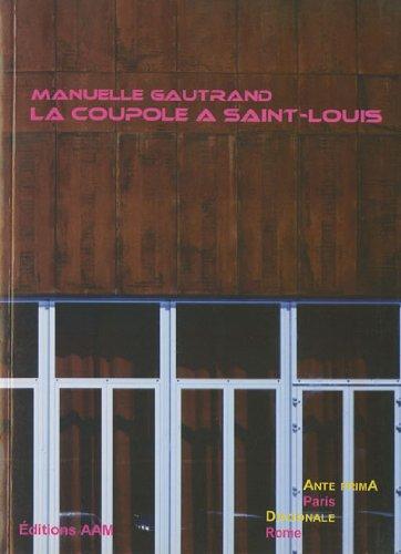 Manuelle Gautrand : La Coupole à Saint-Louis