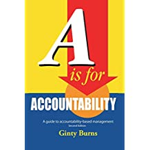 A is for Accountability: A Guide to Accountability-Based Management