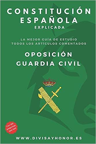 Constitución Española explicada: oposición Guardia Civil.: Incluye 169 preguntas de test.: Amazon.es: y HONOR, DIVISA: Libros