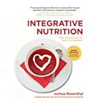 Integrative Nutrition: Feed Your Hunger for Health and Happiness | Joshua Rosenthal