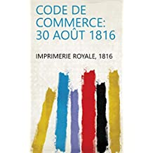 Code de commerce: 30 Août 1816 (French Edition)