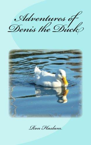 Adventures of Denis the Duck: Amazon.es: Haslam, Ron: Libros ...