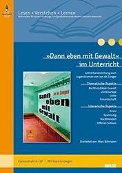»Dann eben mit Gewalt« im Unterricht: Lehrerhandreichung zum Jugendroman von Jan de Zanger (Klassenstufe 8-10, mit Kopiervorlagen) (Beltz Praxis / Lesen - Verstehen - Lernen)