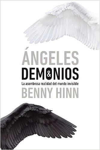 Angeles y demonios: La asombrosa realidad del mundo invisible (Spanish Edition)