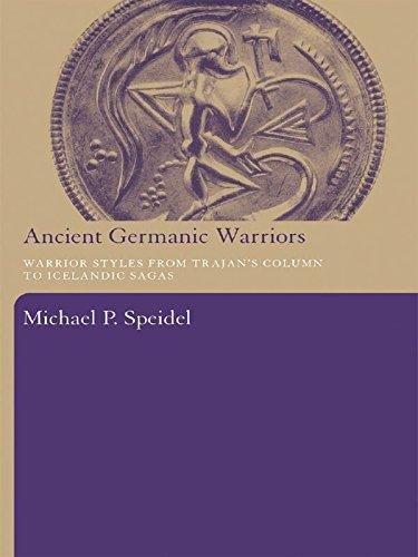 (Ancient Germanic Warriors: Warrior Styles from Trajan's Column to Icelandic Sagas)