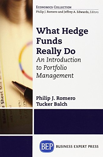 What Hedge Funds Really Do: An Introduction to Portfolio Management, by Philip J. Romero, Tucker Balch