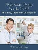 PTCB Exam Study Guide 2019: Pharmacy Technician Certification