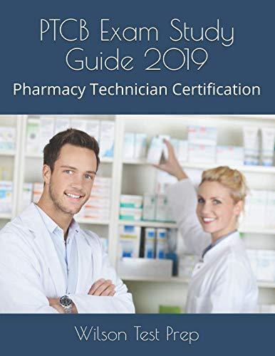 PTCB Exam Study Guide 2019: Pharmacy Technician Certification (Study Guide For National Pharmacy Technician Certification)