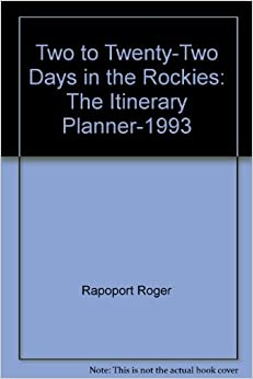 Book Two to Twenty-Two Days in the Rockies: The Itinerary Planner-1993