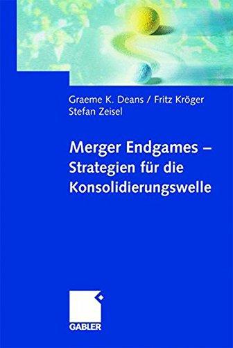 Merger Endgames - Strategien für die Konsolidierungswelle
