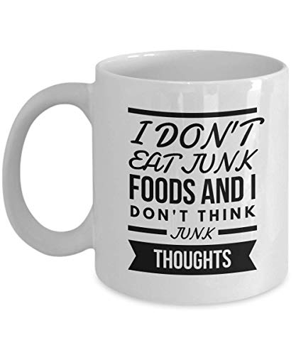 Inspirational Coffee Mug 11oz Novelty Tea Cup | I Don't Eat Junk Foods And I Don't Think Junk Thoughts | Motivation Quote Gift Idea for friends man wo