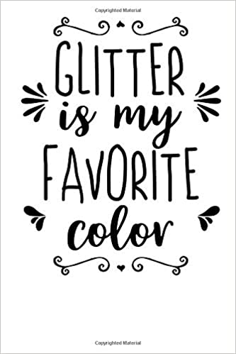newest collection 43f5c 5da12 Glitter Is My Favorite Color: Inspirational composition book or ...