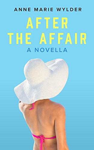 After the Affair: A Novella by [Wylder, Anne Marie]