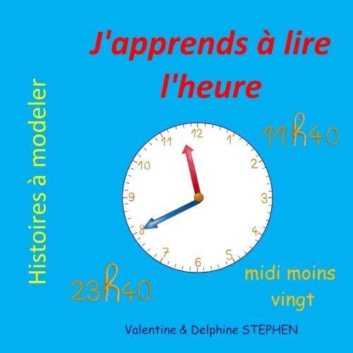 J'apprends à lire l'heure (Histoires à modeler) (French Edition)
