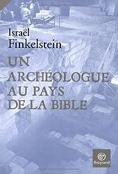 Un archéologue au pays de la Bible