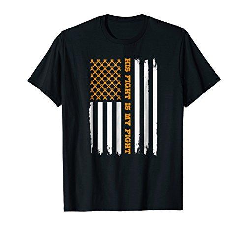 Leukemia Awareness Shirt American Flag His Fight is My -