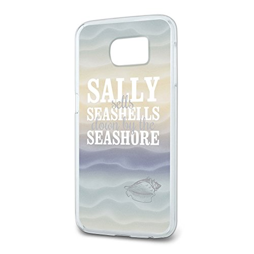 Sally Sells Seashells Down by the Seashore Slim Fit Case Fits Samsung Galaxy S6 -