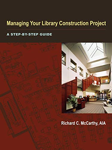 Managing Your Library Construction Project: A...