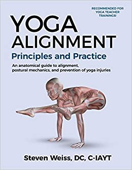 Yoga Alignment Principles and Practice: An anatomical guide ...