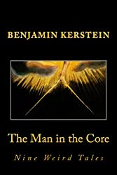 The Man in the Core: Nine Weird Tales