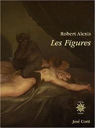 Les Figures par Robert Alexis