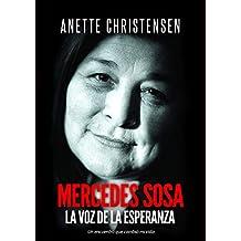 Mercedes Sosa -  La Voz de la Esperanza: Un encuentro que cambió mi vida (Spanish Edition)