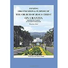 Amazing Organization & Purpose of The Church of Jesus Christ on Urantia