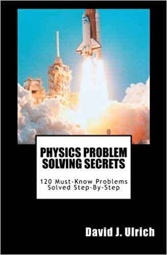 buy physics problem solving secrets must know problems solved buy physics problem solving secrets 120 must know problems solved step by step book online at low prices in physics problem solving secrets 120