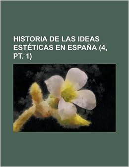 Historia de Las Ideas Estéticas En España (4, pt. 1): Amazon.es ...