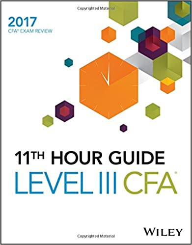 Wiley 11th Hour Guide For 2017 Level Iii Cfa Exam 1st Edition