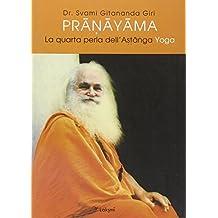 Pranayama. La quarta perla dell'ashtanga yoga. Ediz. multilingue