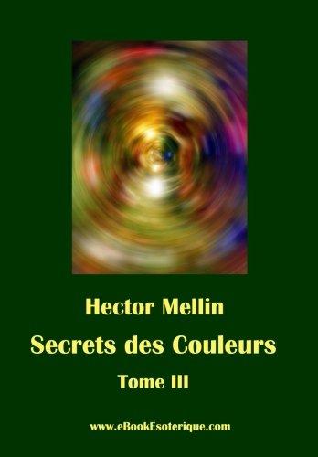 Secrets des Couleurs - Tome 3 Des Êtres et des Choses - Les Radiations nocives  [Mellin, Hector] (Tapa Blanda)