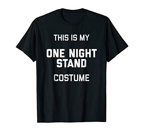 This is my One Night Stand Costume TShirt