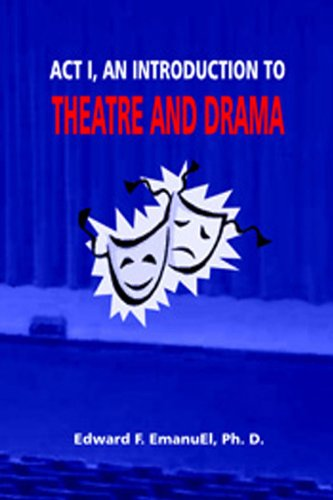 Act 1, An Introduction to THEATRE AND DRAMA