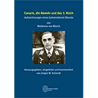 Canaris, die Abwehr und das 3. Reich: Aufzeichnungen eines Geheimdienst-Obersts