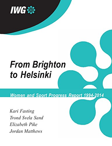 IWG Progress Report--Brighton to Helsinki: International Working Group on Women and Sports