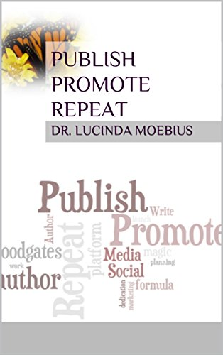 Publish Promote Repeat: Preparing to Launch your Book Workbook by [Moebius, Dr. Lucinda]